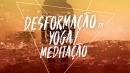(Des)Formação Yoga/Meditação Presencial em SP 2020
