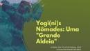 Yogi(nis) Nômades: Somos uma Aldeia Global