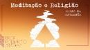 Meditação e Religião