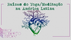 Raízes do Yoga/Meditação na América Latina
