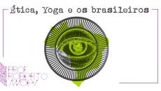 Ética, Yoga, Meditação e os brasileiros